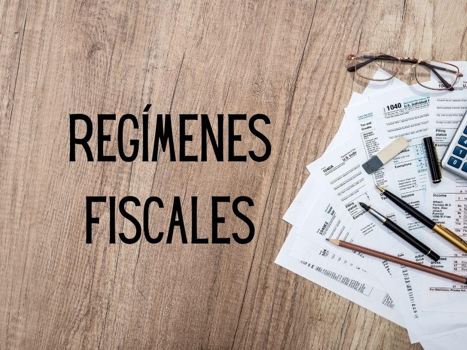 Regímenes Fiscales
